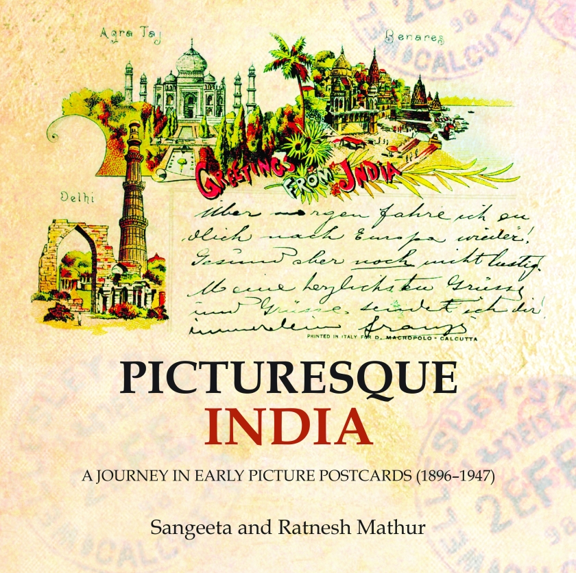 Picturesque India -A Journey in early Picture Postcards (1896-1947)